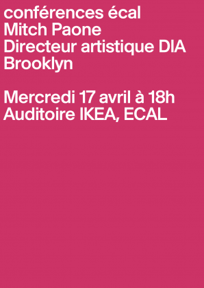 ECAL Conferences: Mitch Paone, creative director DIA Wednesday 17 April at 6pm, ECAL 22551
