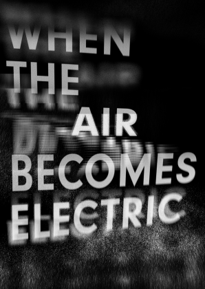 Exhibition «When the Air Becomes Electric» From 30 April (opening) to 2 June, Centre de la photographie Geneva 22776