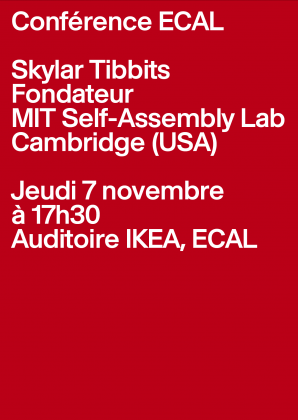 ECAL Conference: Skylar Tibbits Thursday 7 November, 5.30pm, ECAL 25041