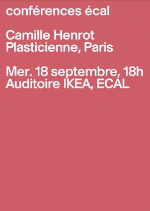 ECAL Conferences: Camille Henrot, Artist, Paris Wednesday 18 September at 6pm, Paris 24175