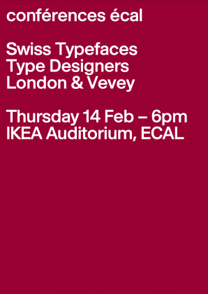 ECAL Conferences: Swiss Typefaces Thursday 14 February 2019, 6 pm, ECAL 21940